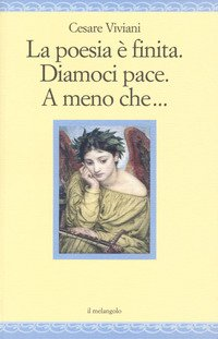 la-poesia-e-finita-diamoci-pace-a-meno-che-9788869831379